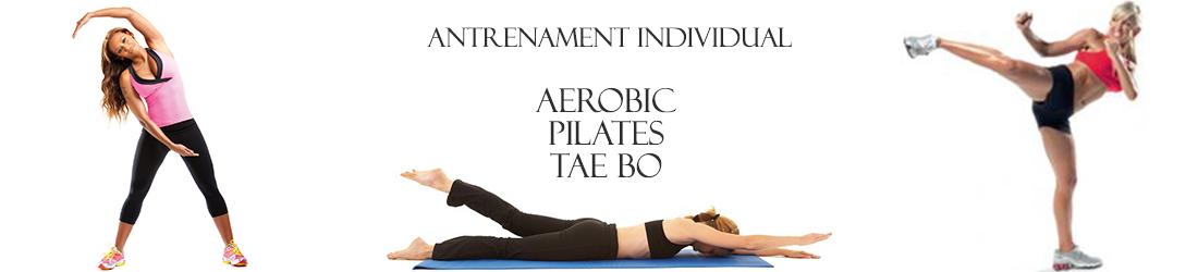 Antrenament individual aerobic - pilates - taebo